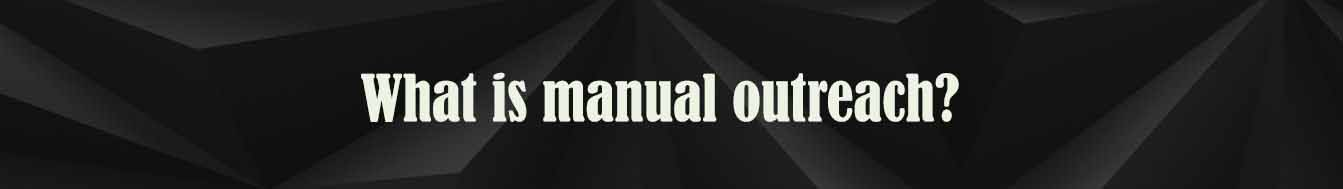 what is manual outreach